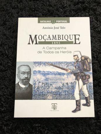 Moçambique - 1895 A Campanha de Todos os Heróis de António José Telo
