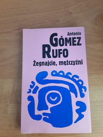 Żegnajcie, mężczyźni  Antonio Gomez Rufo powieść hiszpańska