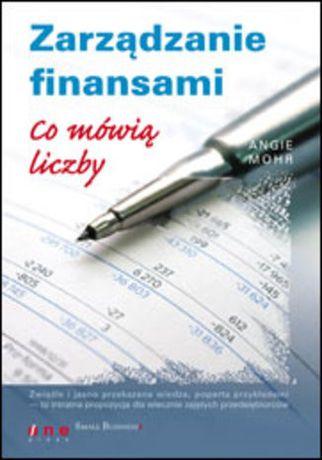 Zarządzanie finansami. Co mówią liczby - Angie Mohr