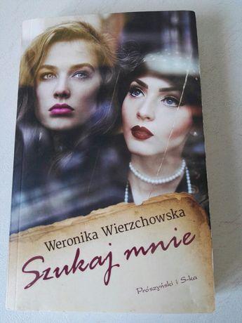 Weronika Wierzchowska- Szukaj mnie