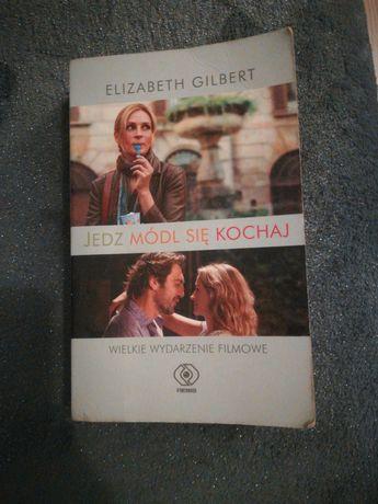 Jedz módl się kochaj Elizabeth Gilbert