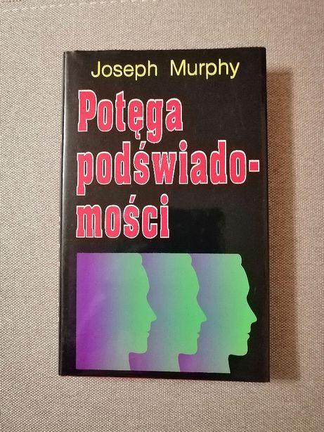 Joseph Murphy Potega podświadomości