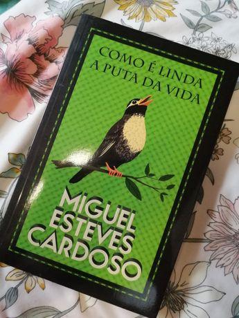 Como é linda a puta da vida | Miguel Esteves Cardoso