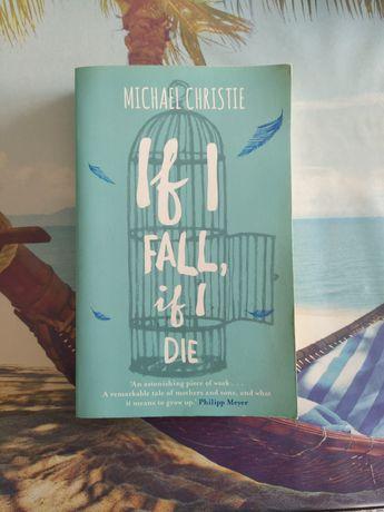 """Livro """"If I fall, If I die"""" de Michael Christie"""