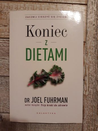 Koniec z dietami. Joel Fuhrman