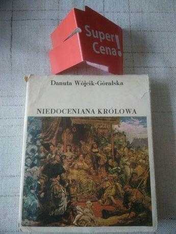 """książka """"niedoceniana królowa"""" Danuta Wójcik Góralska"""