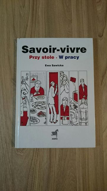 """""""Savoir-vivre Przy stole. W pracy"""" Ewa Sawicka"""