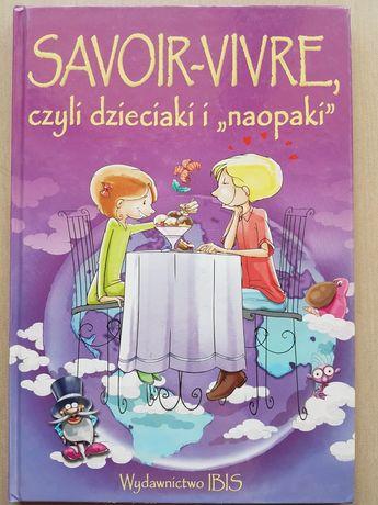 """Savoir-Vivre czyli dzieciaki i """"naopaki"""""""