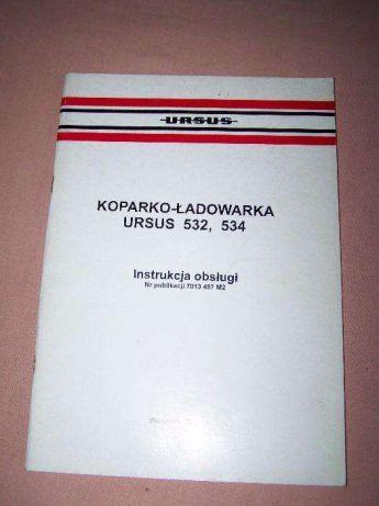 Ursus 532,534 koparko - ładowarka instrukcja obsługi oryginał PL