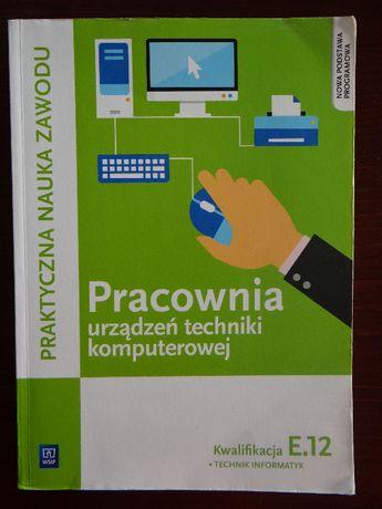 Kwalifikacja E.12 / EE.08 Pracownia urządzeń techniki komputerowej