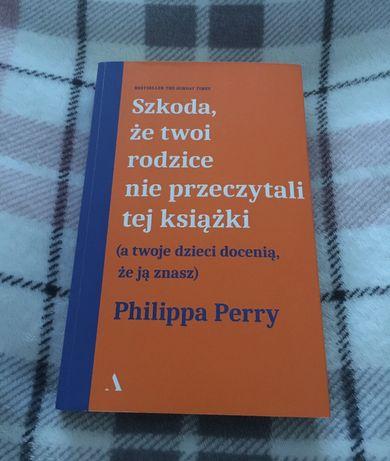 Szkoda że twoi rodzice nie przeczytali tej książki - Philippa Perry