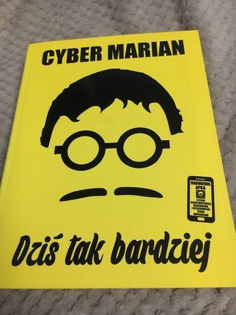 Cyber Marian - Dziś tak bardziej. Z autografem! Książka NOWA.