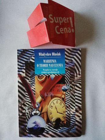 """książka """"marzenia o teorii nauczania"""" Władysław Błasiak"""