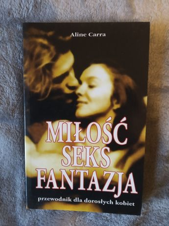 Miłość, seks,fantazja , przewodnik dla dorosłych kobiet