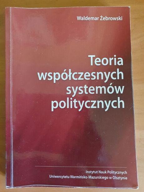 Teoria współczesnych systemów politycznych Waldemar Żebrowski
