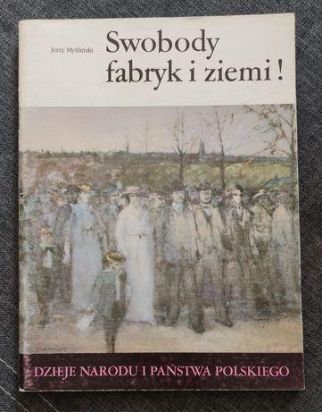Dzieje Narodu i Państwa Polskiego - Swobody fabryk i ziemi!