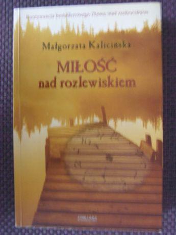 Milosc nad rozlewiskiem - Malgorzata Kalcinska
