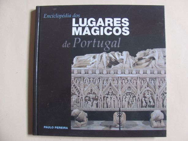 Enciclopédia Dos Lugares Mágicos De Portugal (Vol. 15) - Paulo Pereira
