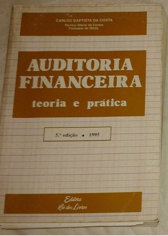 Auditoria Financeira - Teoria e Prática - Carlos Baptista da Costa
