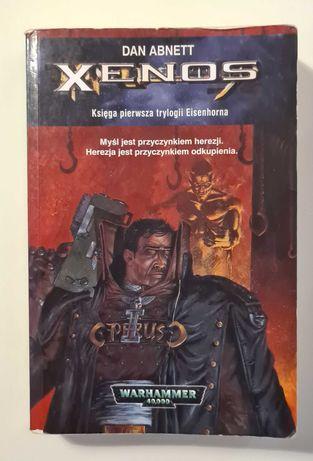 Warhammer 40.000 Dan Abnett  Xenos Księga pierwsza trylogii Eisenhorna