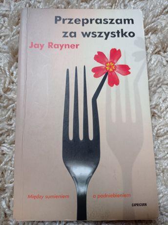 Przepraszam za wszystko - Jay Rayner