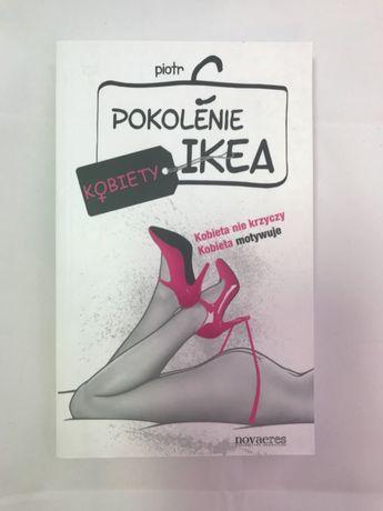 Pokolenie IKEA Kobiety Kobieta nie krzyczy Kobieta motywuje Piotr C
