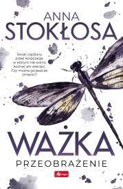 Ważka PRZEOBRAŻENIE Autor: Anna Stokłosa