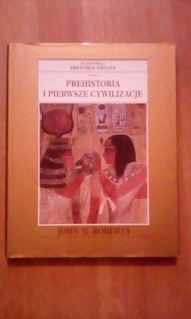 """Ilustrowana historia świata""""Prehistoria i pierwsze cywilizacje"""""""