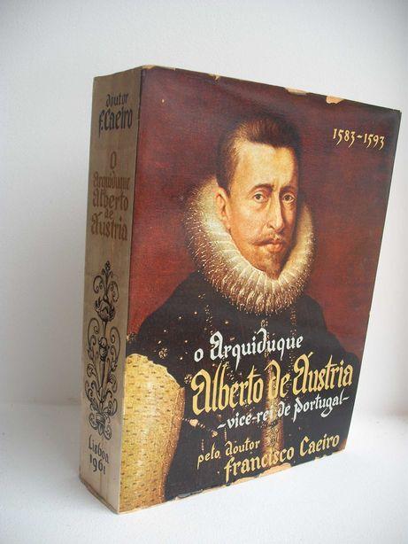 Livro Raro do Arquiduque Alberto de Austria Doutor Francisco Caeiro