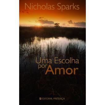 Uma Escolha por Amor - Nicolas Sparks