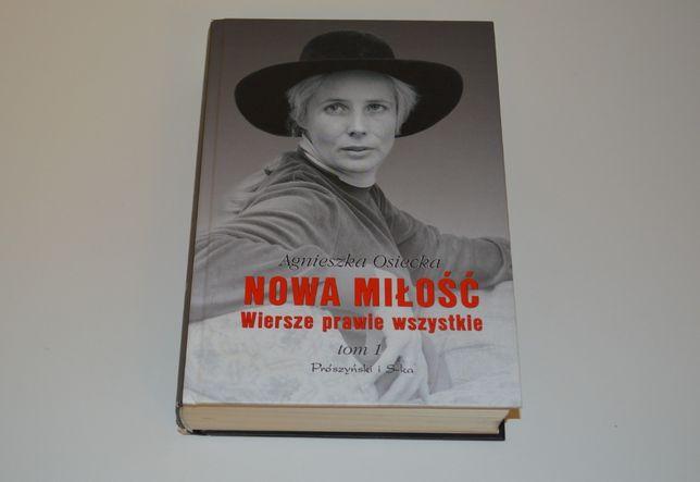 Agnieszka Osiecka - Nowa miłość. Wiersze prawie wszystkie t. 1