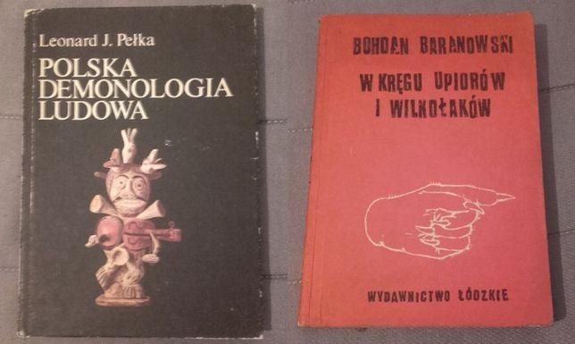 Pełka - Polska demonologia + Baranowski - W kręgu upiorów i wilkołaków