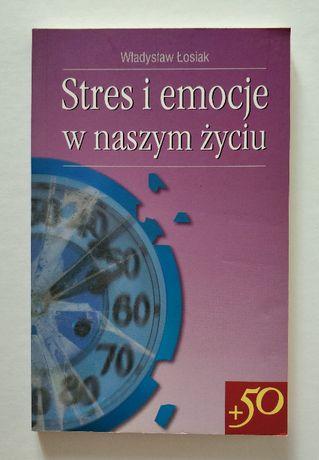 STRES I EMOCJE w naszym życiu, Władysław Łosiak, UNIKAT