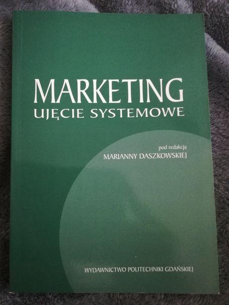 Marketing ujęcie systemowe. Pod redakcją M. Daszkowskiej