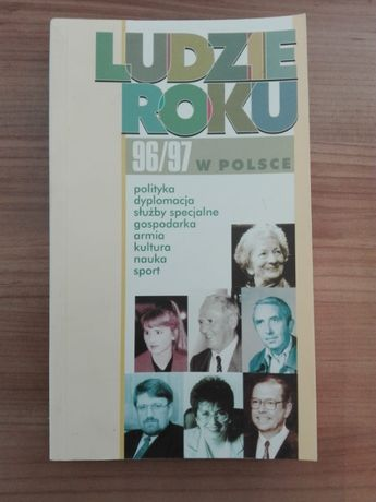 Ludzie roku 96/97 w Polsce: polityka dyplomacja sport nauka