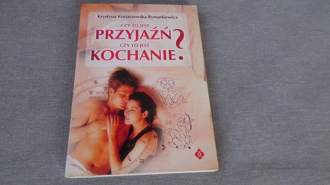 Książka: Czy to jest przyjaźń. Czy to jest kochanie?