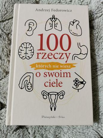 100 rzeczy których nie wiesz o swoim ciele Fedorowicz