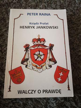 Peter Raina Ksiądz Prałat Henryk Jankowski Walczy o Prawdę