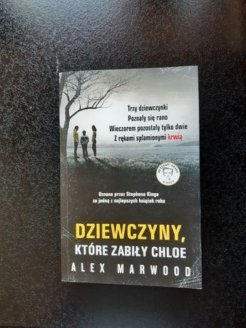Książka, Dziewczyny które zabiły Chloe, Alex Marwood