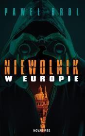 Niewolnik w Europie Autor: Paweł Brol