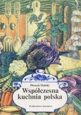 Współczesna kuchnia polska - Henryk Dębski