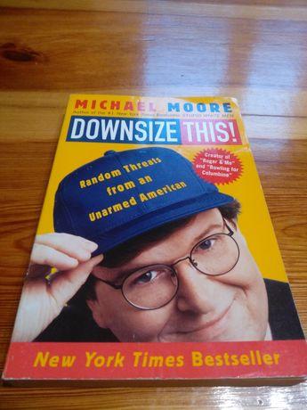 "Książka Micheal Moore ""Downsize This"""