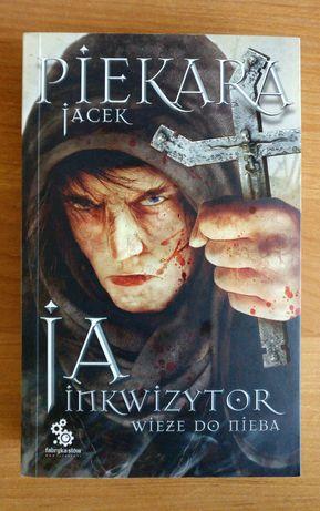 Ja inkwizytor Wieże do nieba - Jacek Piekara