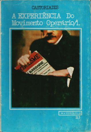 A experiência do movimento operário 1 – Como lutar - C. Castoriadis