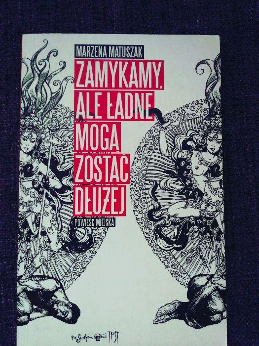 M. Matuszak - Zamykamy, ale ładne mogą zostać dłużej Kraków - image 1