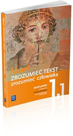 Nowe ZROZUMIEĆ TEKST zrozumieć człowieka- podręcznik J.polski 1.1