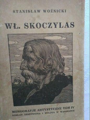 WŁADYSŁAW SKOCZYLAS. z 32 Reprodukcjami - Warszawa 1925