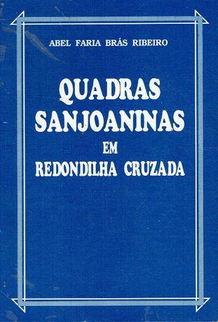6179 Quadras sanjoaninas em redondilha cruzada / de Abel Faria Brás