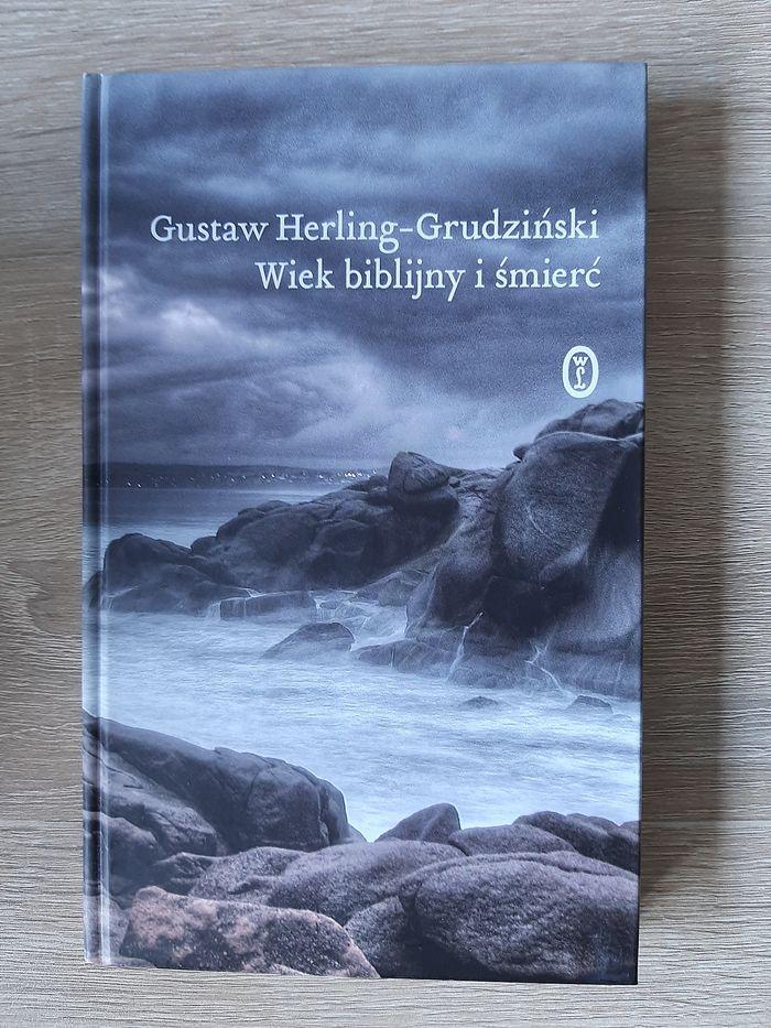 Gustaw Herling-Grudziński: Wiek biblijny I śmierć. Warszawa - image 1