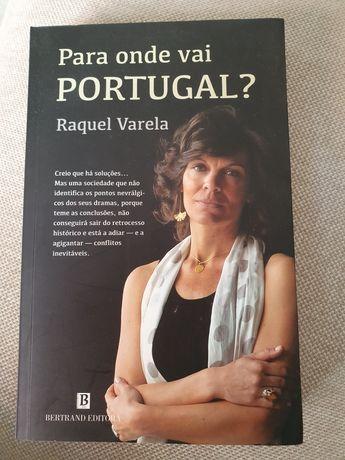 """Livro """"Para onde vai Portugal"""" - Raquel Varela"""